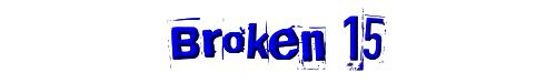 Broken 15