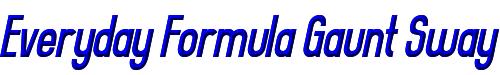 Everyday Formula Gaunt Sway