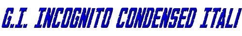G.I. Incognito Condensed Italic