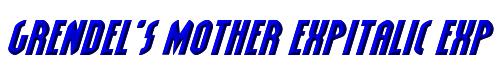 Grendel's Mother ExpItalic Expanded Italic