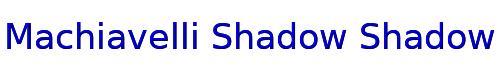 Machiavelli Shadow Shadow