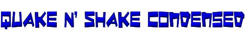 Quake & Shake Condensed
