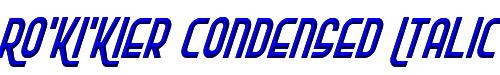 Ro'Ki'Kier Condensed Italic