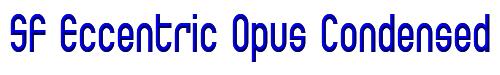SF Eccentric Opus Condensed