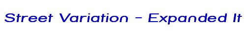 Street Variation - Expanded Italic