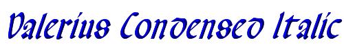 Valerius Condensed Italic