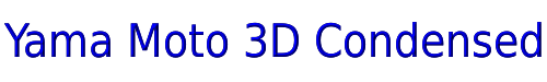 Yama Moto 3D Condensed