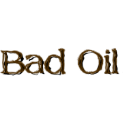 Bad Oil