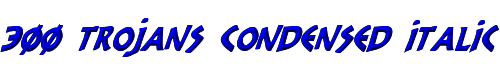300 Trojans Condensed Italic