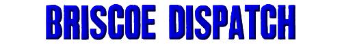 Briscoe Dispatch