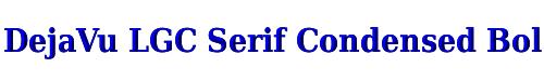 DejaVu LGC Serif Condensed Bold