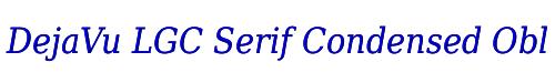 DejaVu LGC Serif Condensed Oblique