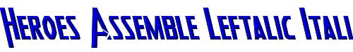 Heroes Assemble Leftalic Italic