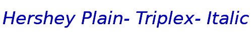 Hershey Plain- Triplex- Italic