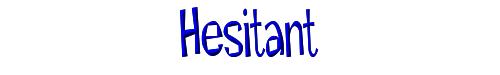 Hesitant