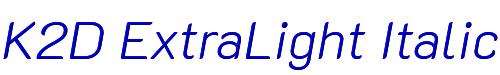 K2D ExtraLight Italic