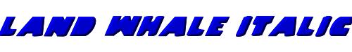 Land Whale Italic