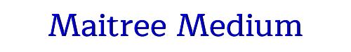 Maitree Medium