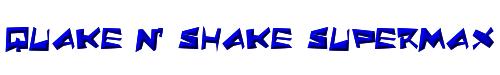 Quake & Shake SuperMax