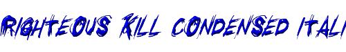 Righteous Kill Condensed Italic