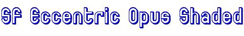 SF Eccentric Opus Shaded