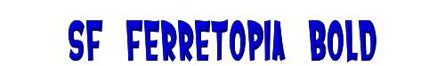 SF Ferretopia Bold