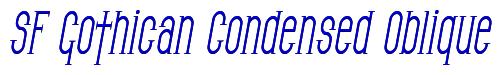 SF Gothican Condensed Oblique