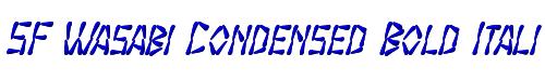 SF Wasabi Condensed Bold Italic