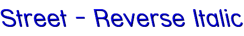 Street - Reverse Italic