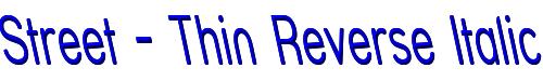 Street - Thin Reverse Italic