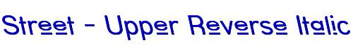 Street - Upper Reverse Italic