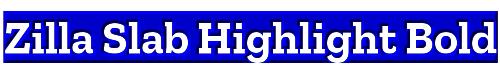 Zilla Slab Highlight Bold