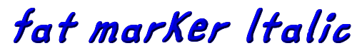 fat marker Italic
